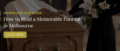How to Hold a Memorable Funeral in Melbourne - Funeral Directors Melbourne - Greenhaven Funerals